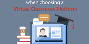 Questions to Ask When Choosing a Virtual Classroom