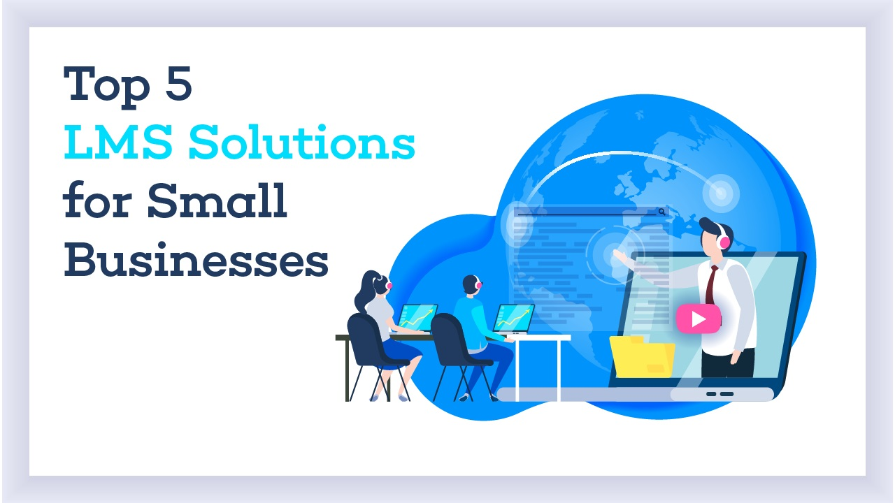 LMS SOLUTIONS FOR SMALL BUSINESS