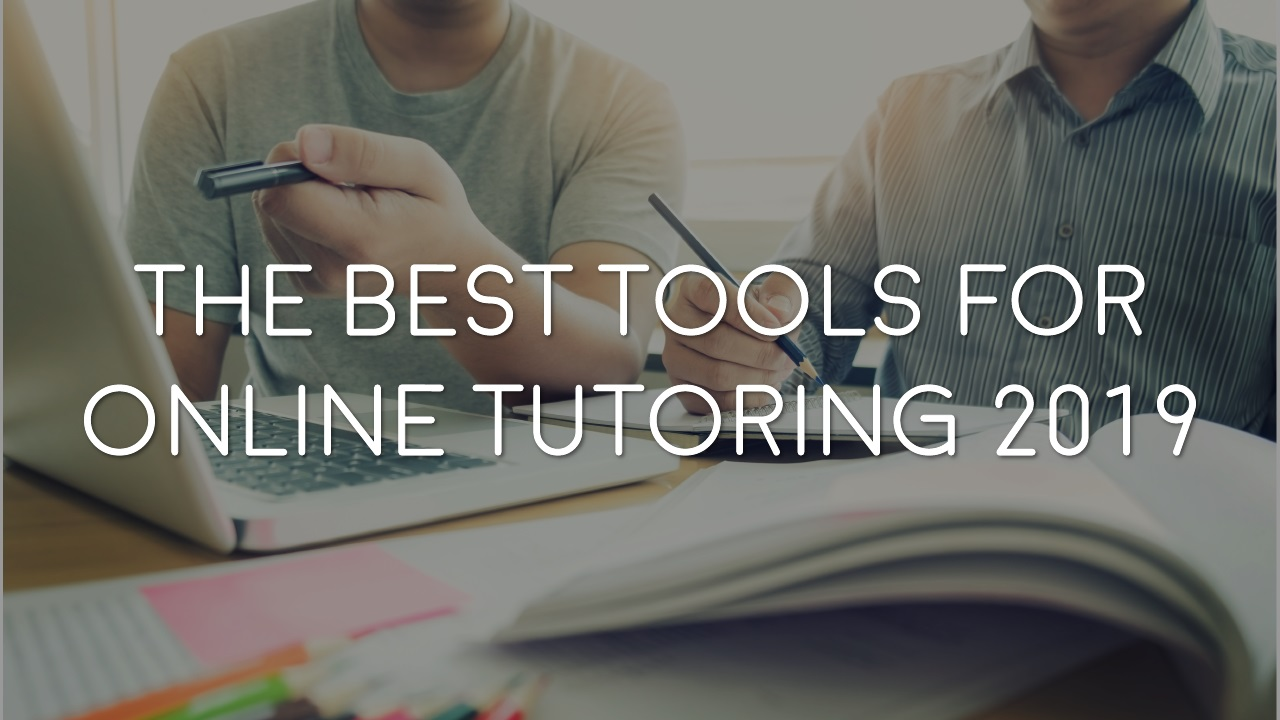 THE BEST TOOLS FOR ONLINE TUTORING