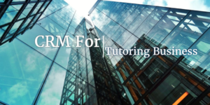 CRM for tutoring business