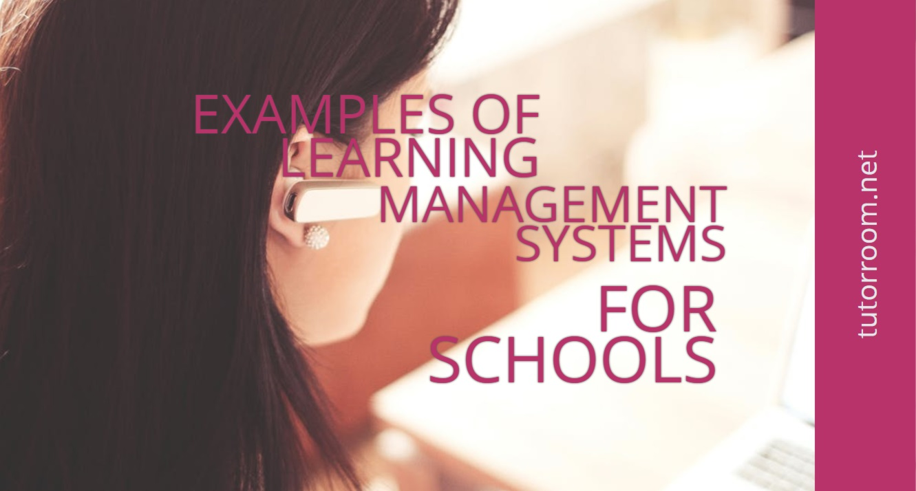 LEARNING MANAGEMENT SYSTEMS FOR SCHOOLS