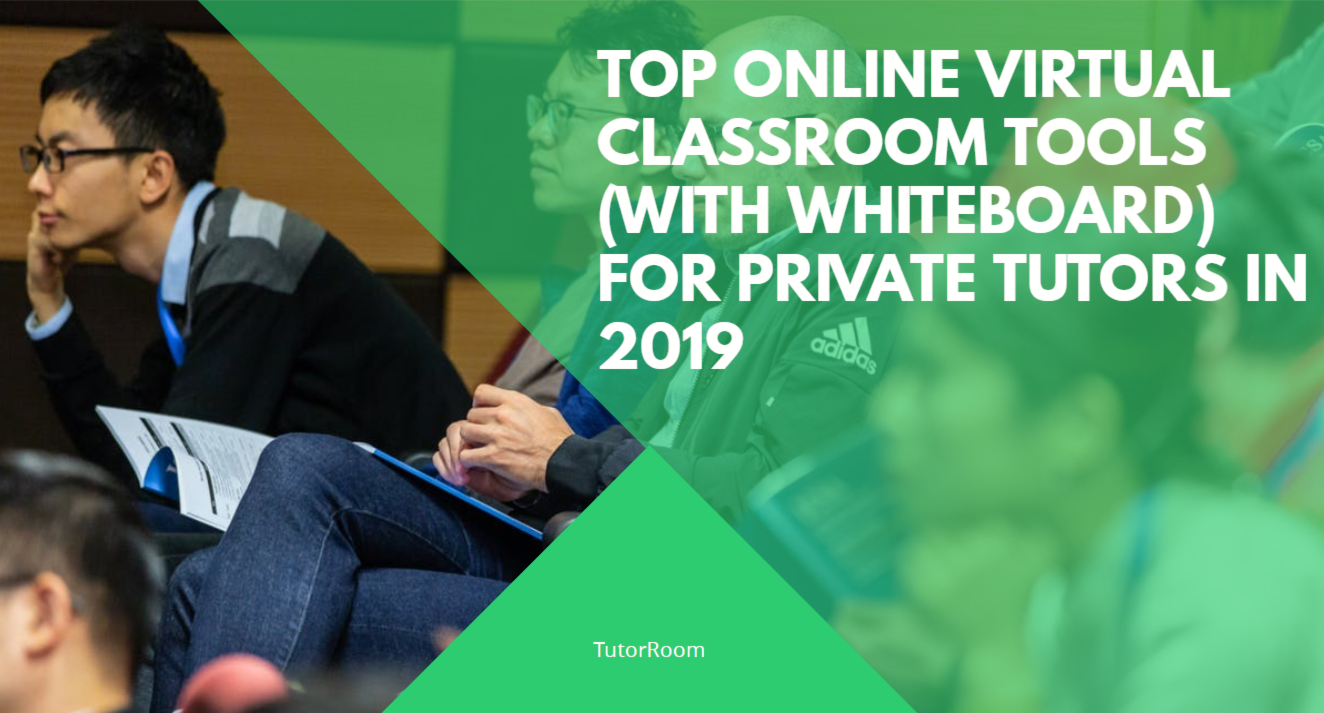 Top Online Virtual Classroom Tools For Private Tutors 2019