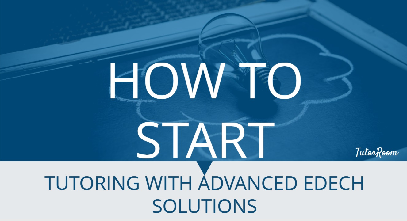 HOW TO START TUTORING WITH ADVANCED TECH SOLUTIONS