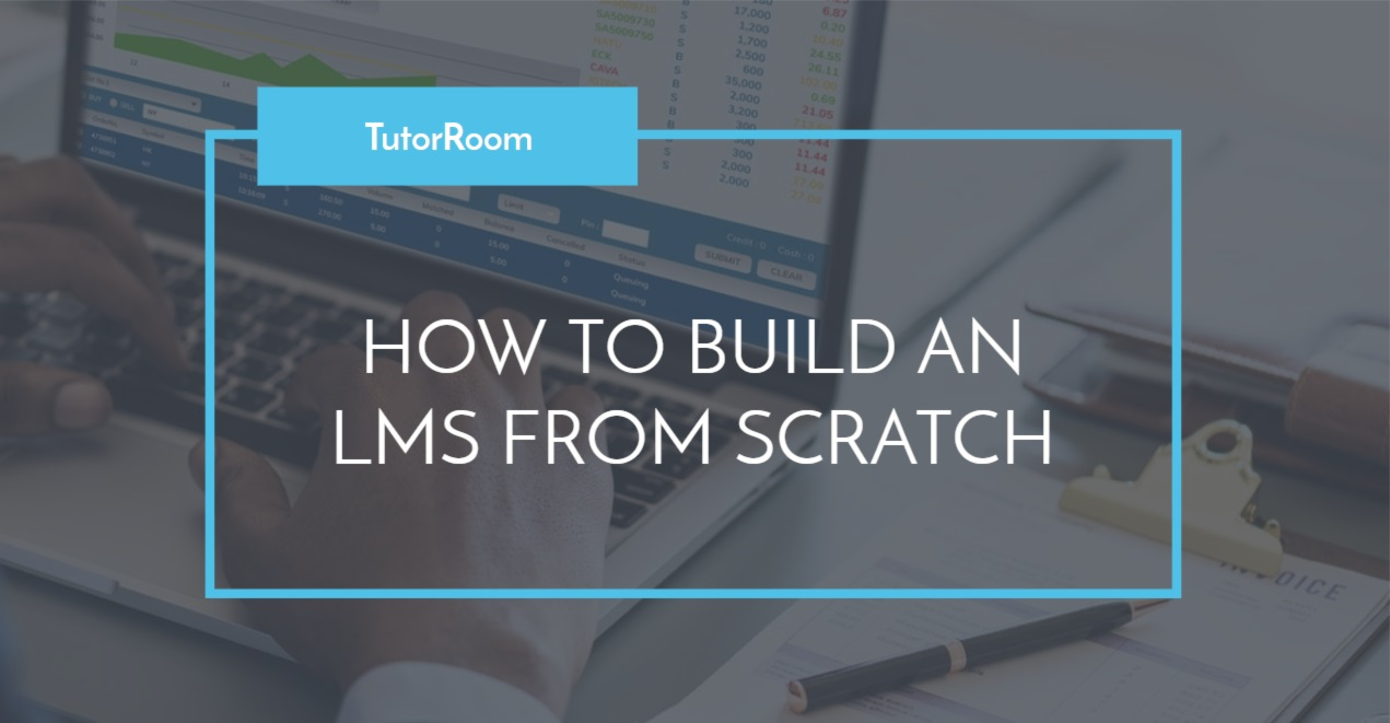 HOW TO BUILD AN LMS FROM SCRATCH